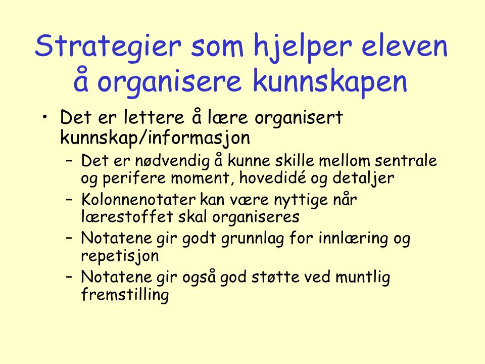 Strategier som hjelper eleven å organisere kunnskapen
