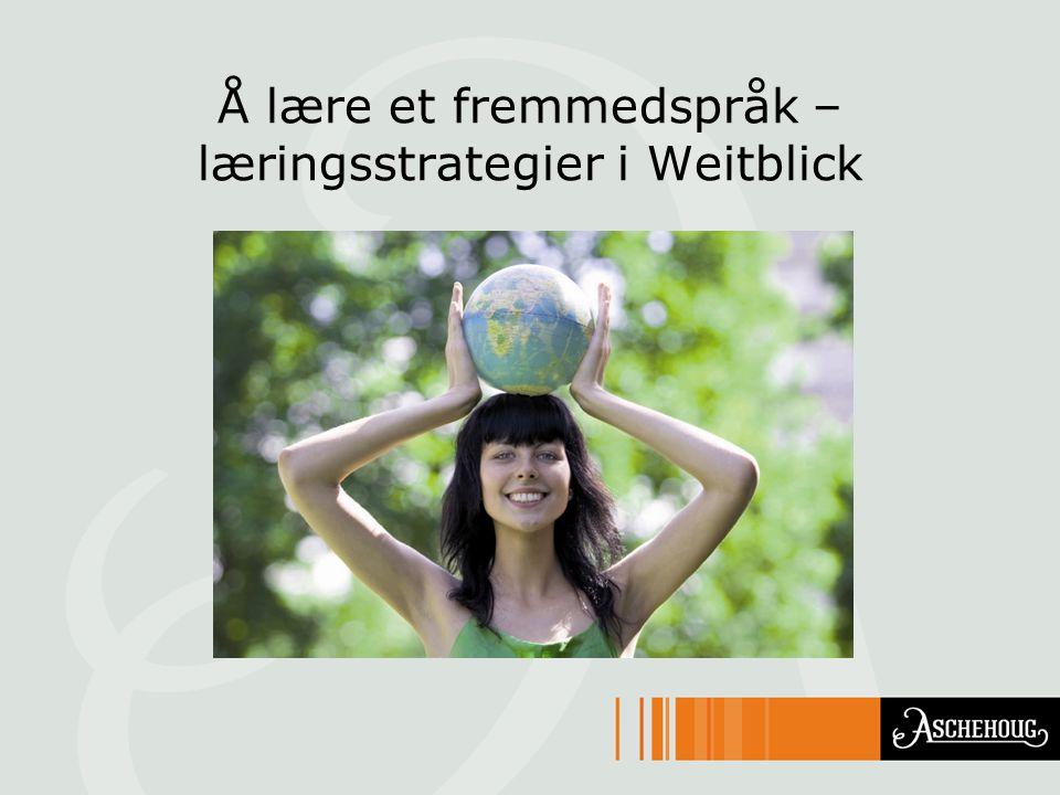 Å lære et fremmedspråk – læringsstrategier i Weitblick