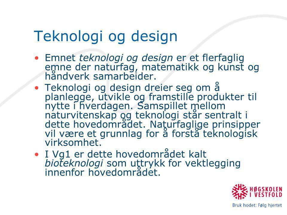 Teknologi og design Emnet teknologi og design er et flerfaglig emne der naturfag, matematikk og kunst og håndverk samarbeider.