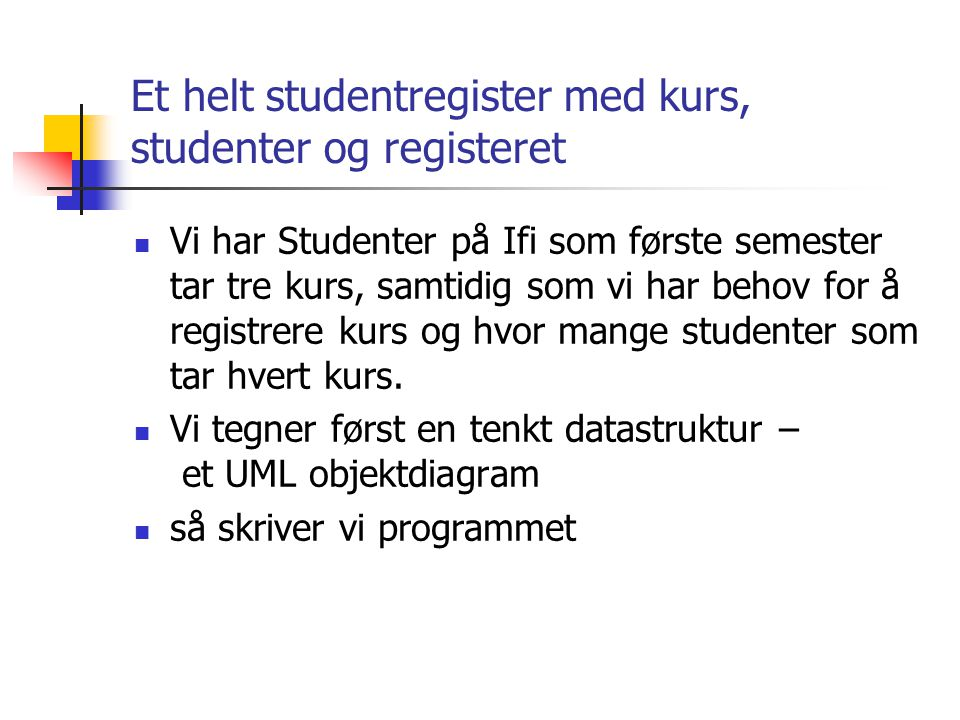 Et helt studentregister med kurs, studenter og registeret