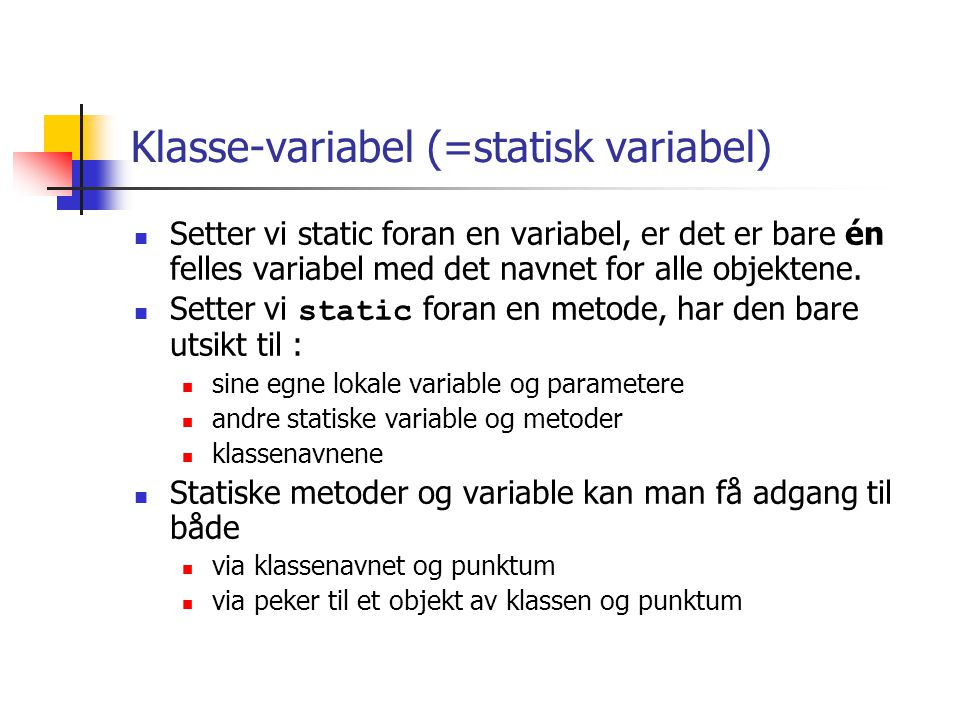Klasse-variabel (=statisk variabel)