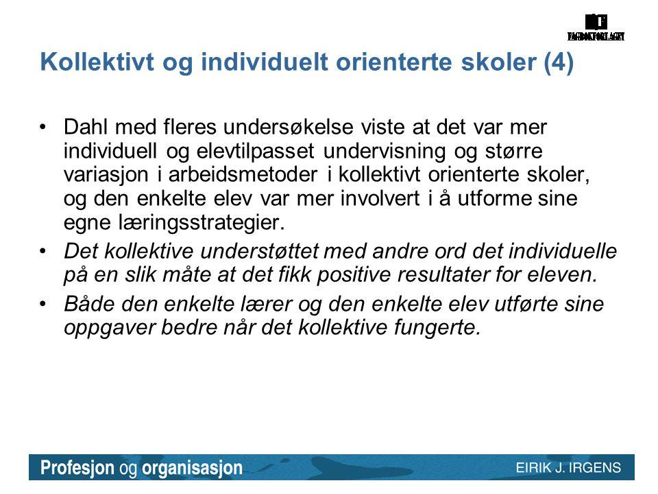Kollektivt og individuelt orienterte skoler (4)