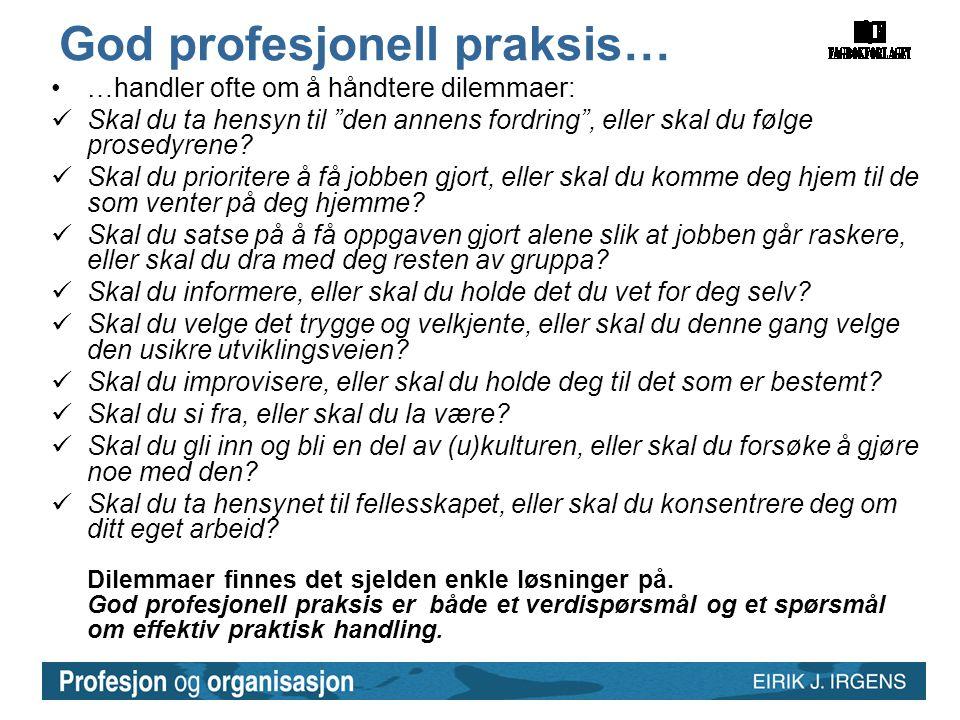 God profesjonell praksis…