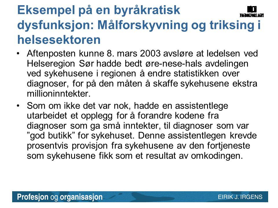 Eksempel på en byråkratisk dysfunksjon: Målforskyvning og triksing i helsesektoren