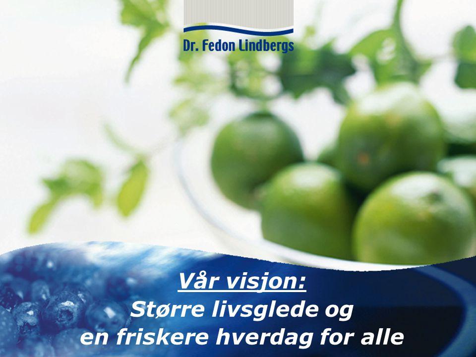 Vår visjon: Større livsglede og en friskere hverdag for alle