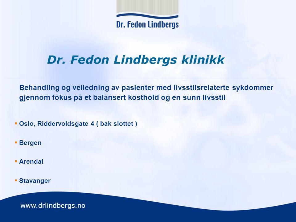 Dr. Fedon Lindbergs klinikk Behandling og veiledning av pasienter med livsstilsrelaterte sykdommer gjennom fokus på et balansert kosthold og en sunn livsstil