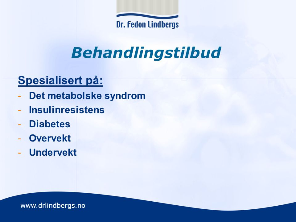 Behandlingstilbud Spesialisert på: Det metabolske syndrom
