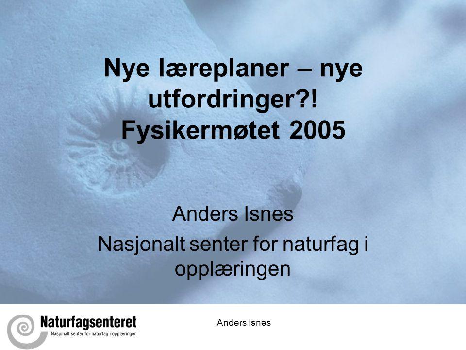 Nye læreplaner – nye utfordringer ! Fysikermøtet 2005