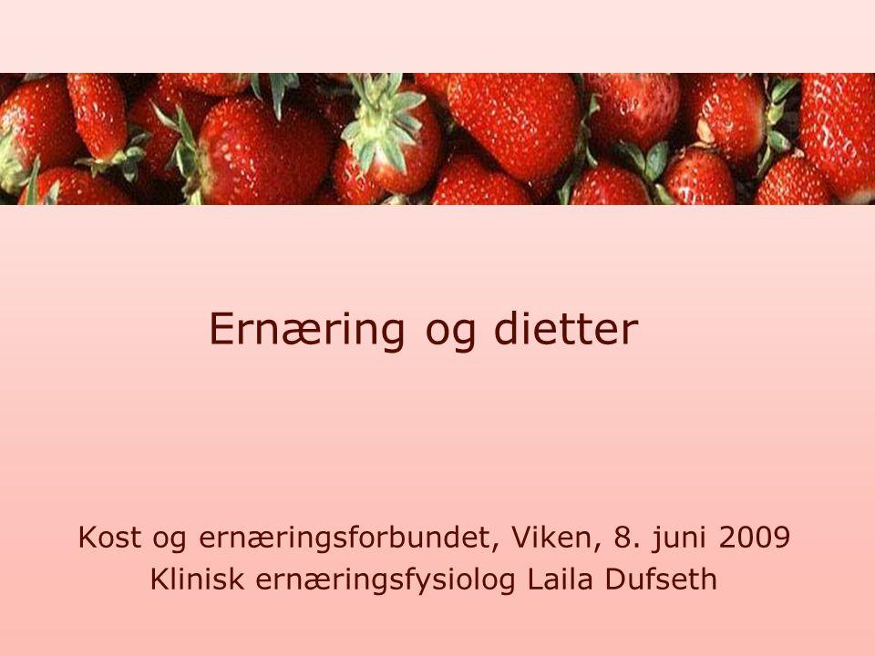 Ernæring og dietter Kost og ernæringsforbundet, Viken, 8. juni 2009