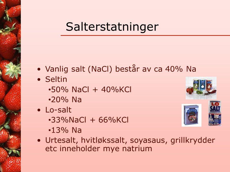 Salterstatninger Vanlig salt (NaCl) består av ca 40% Na Seltin