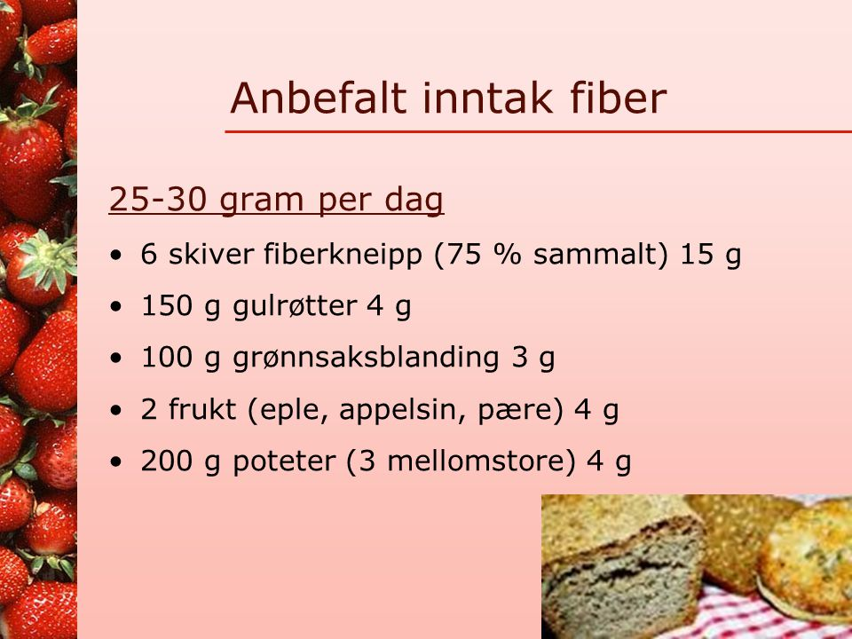 Anbefalt inntak fiber 25-30 gram per dag