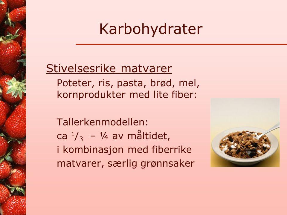 Karbohydrater Stivelsesrike matvarer