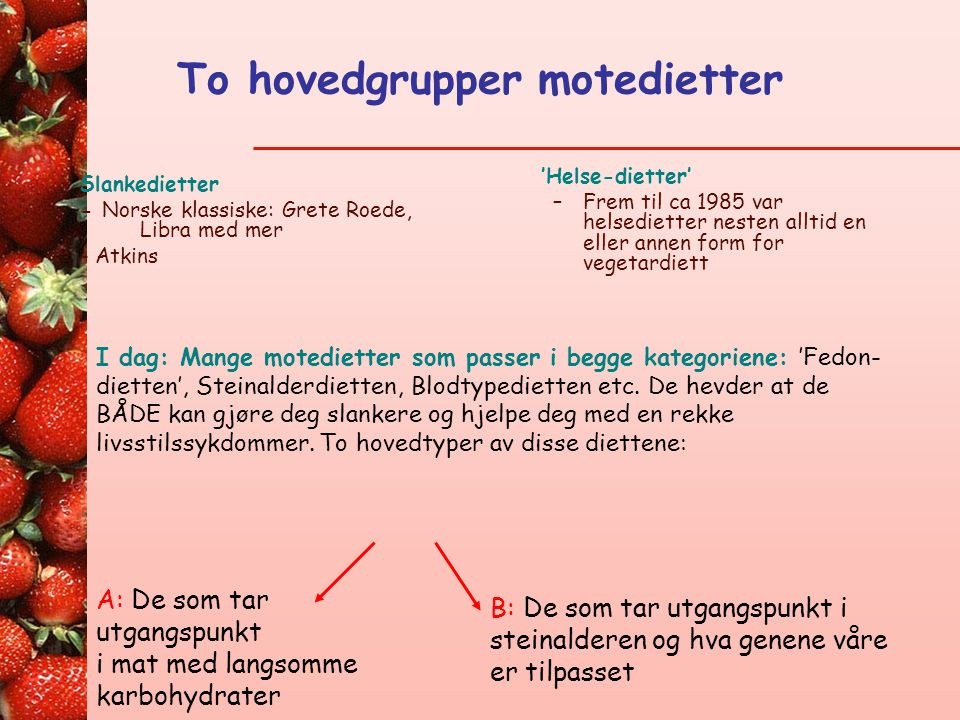 To hovedgrupper motedietter