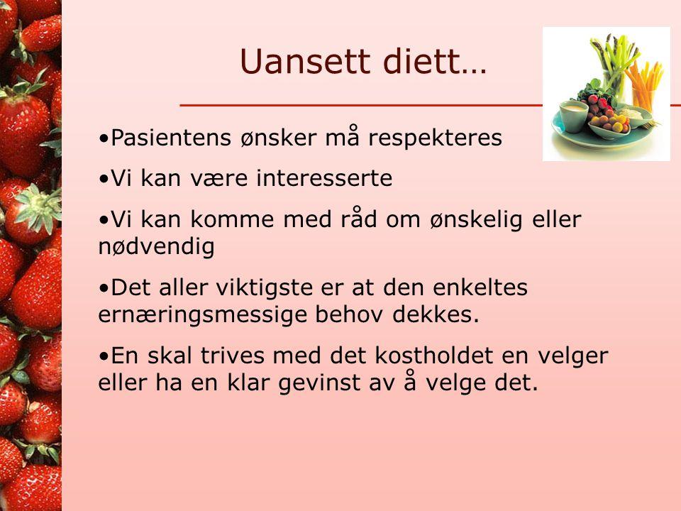 Uansett diett… Pasientens ønsker må respekteres
