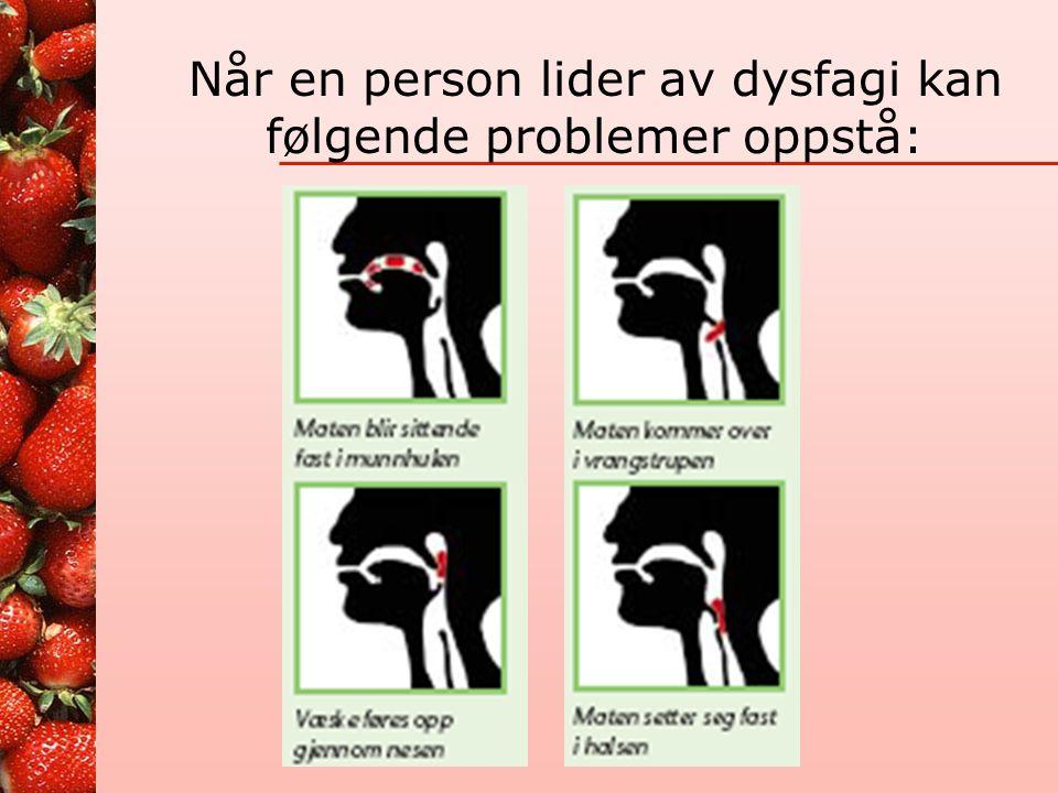 Når en person lider av dysfagi kan følgende problemer oppstå: