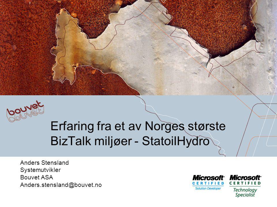 Erfaring fra et av Norges største BizTalk miljøer - StatoilHydro
