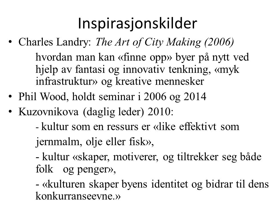 Inspirasjonskilder Charles Landry: The Art of City Making (2006)