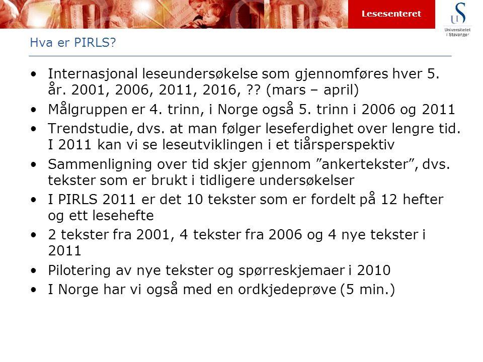 Målgruppen er 4. trinn, i Norge også 5. trinn i 2006 og 2011
