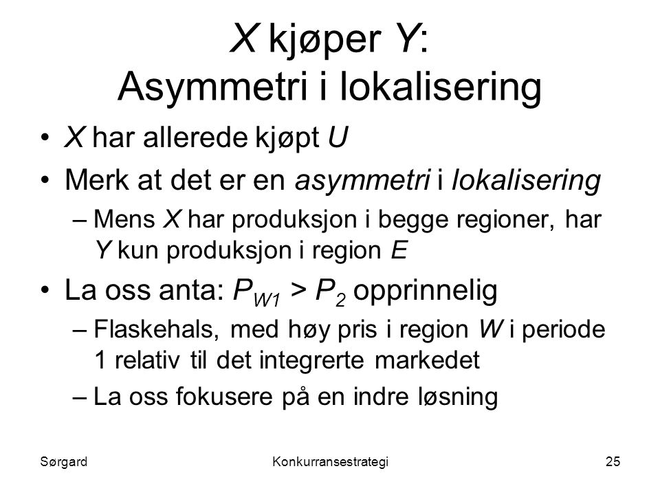 X kjøper Y: Asymmetri i lokalisering