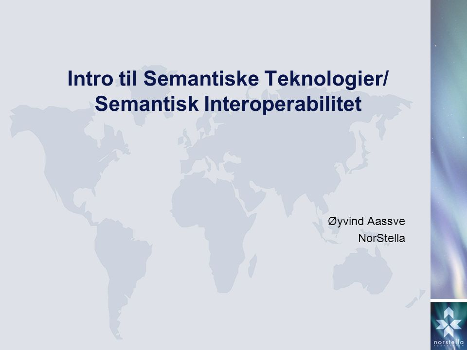 Intro til Semantiske Teknologier/ Semantisk Interoperabilitet