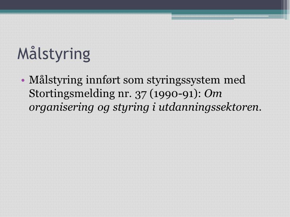 Målstyring Målstyring innført som styringssystem med Stortingsmelding nr.
