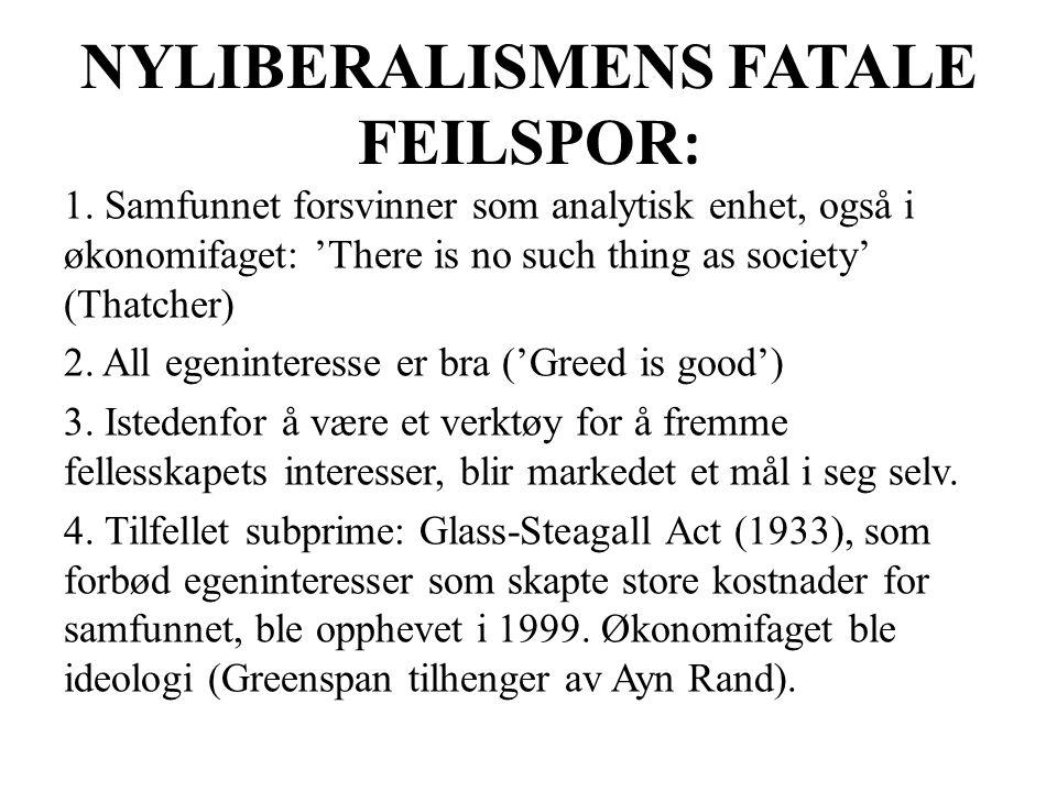 NYLIBERALISMENS FATALE FEILSPOR: