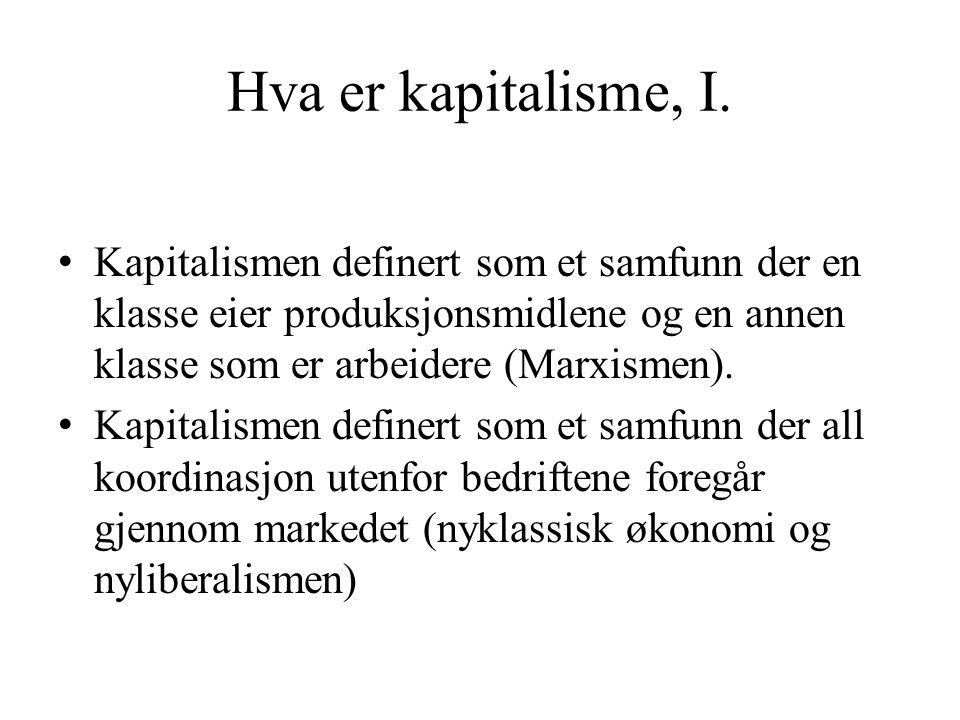 Hva er kapitalisme, I. Kapitalismen definert som et samfunn der en klasse eier produksjonsmidlene og en annen klasse som er arbeidere (Marxismen).