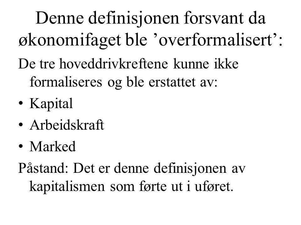Denne definisjonen forsvant da økonomifaget ble 'overformalisert':