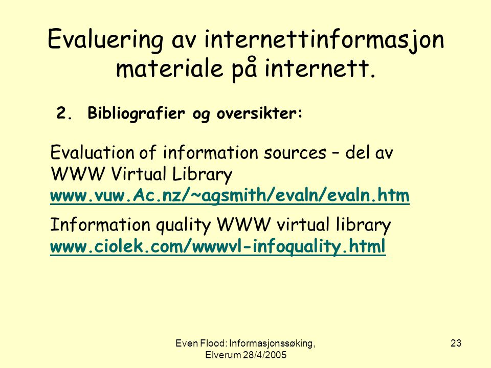 Evaluering av internettinformasjon materiale på internett.