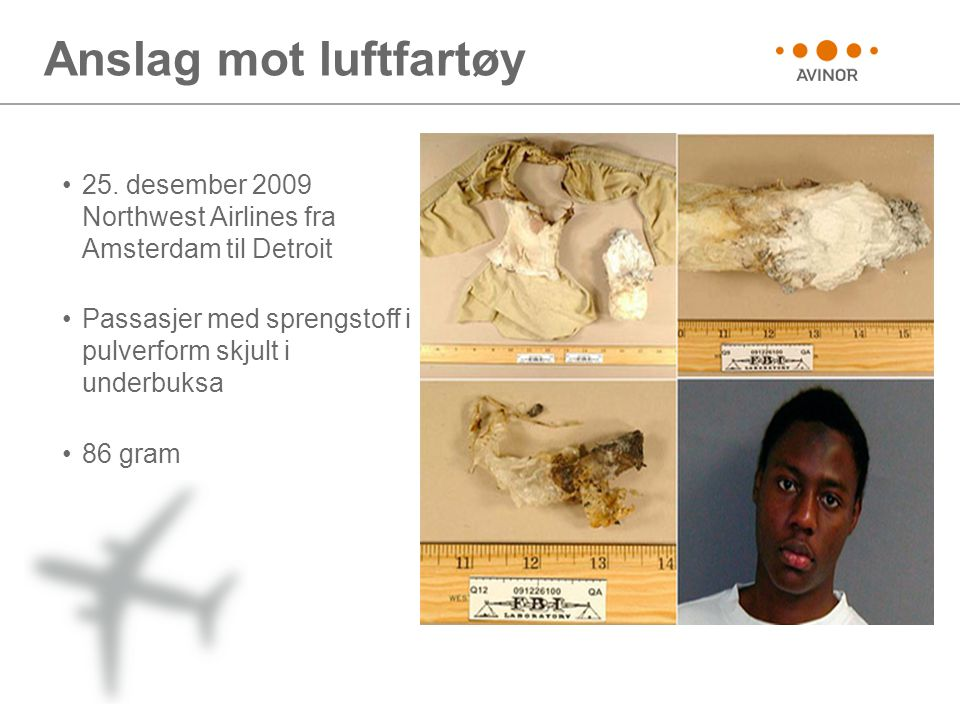 Anslag mot luftfartøy 25. desember 2009 Northwest Airlines fra Amsterdam til Detroit. Passasjer med sprengstoff i pulverform skjult i underbuksa.