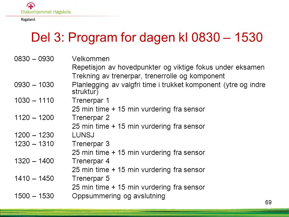 Del 3: Program for dagen kl 0830 – 1530