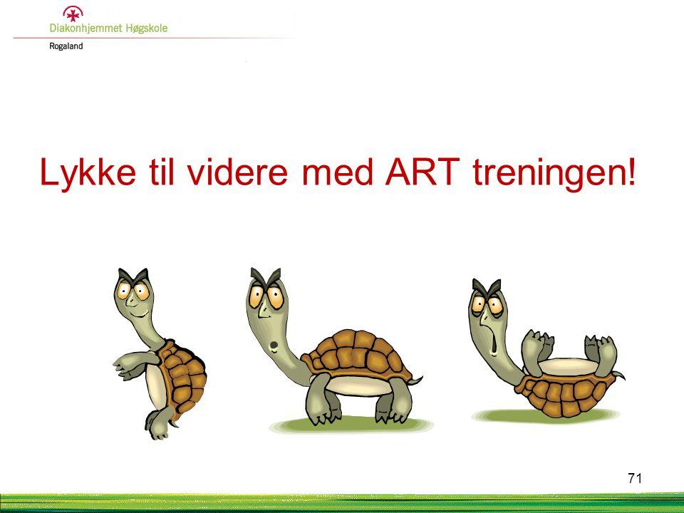 Lykke til videre med ART treningen!