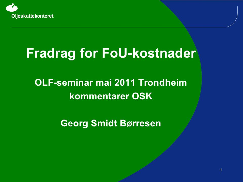 Fradrag for FoU-kostnader OLF-seminar mai 2011 Trondheim