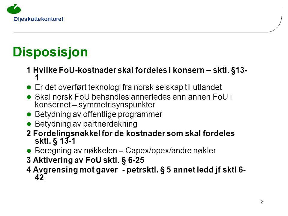 Disposisjon 1 Hvilke FoU-kostnader skal fordeles i konsern – sktl. §13-1. Er det overført teknologi fra norsk selskap til utlandet.