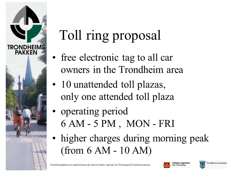 Toll ring proposal free electronic tag to all car owners in the Trondheim area.
