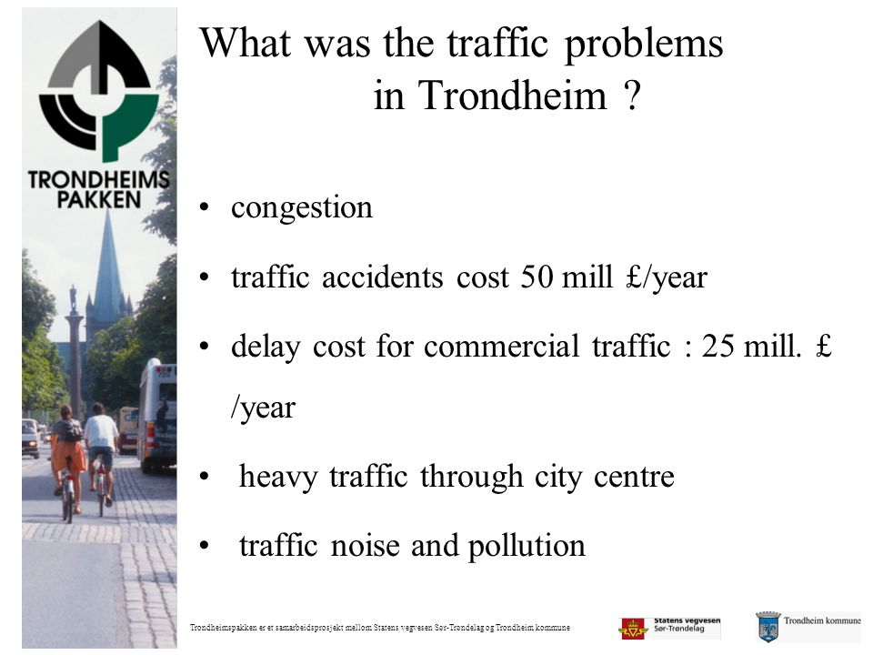 What was the traffic problems in Trondheim