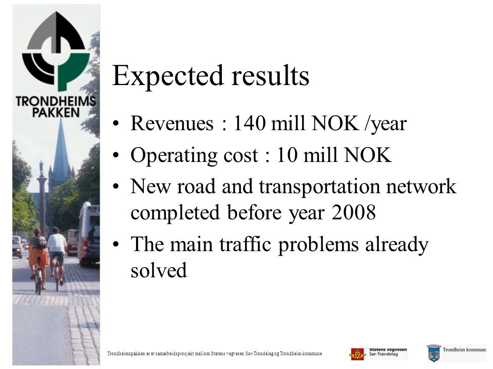 Expected results Revenues : 140 mill NOK /year