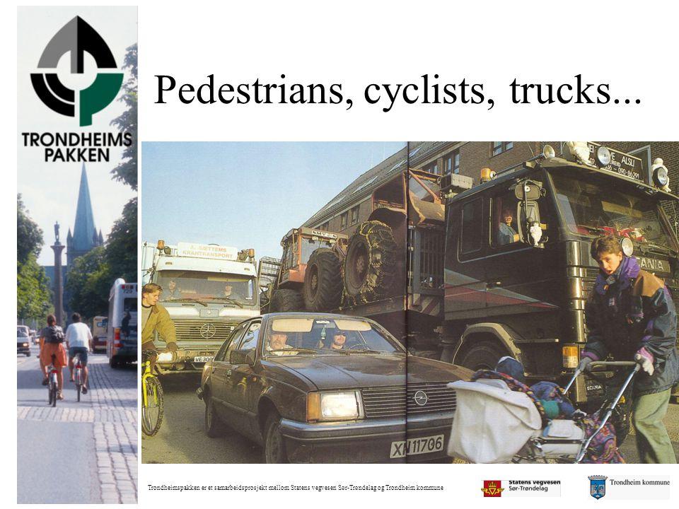 Pedestrians, cyclists, trucks...