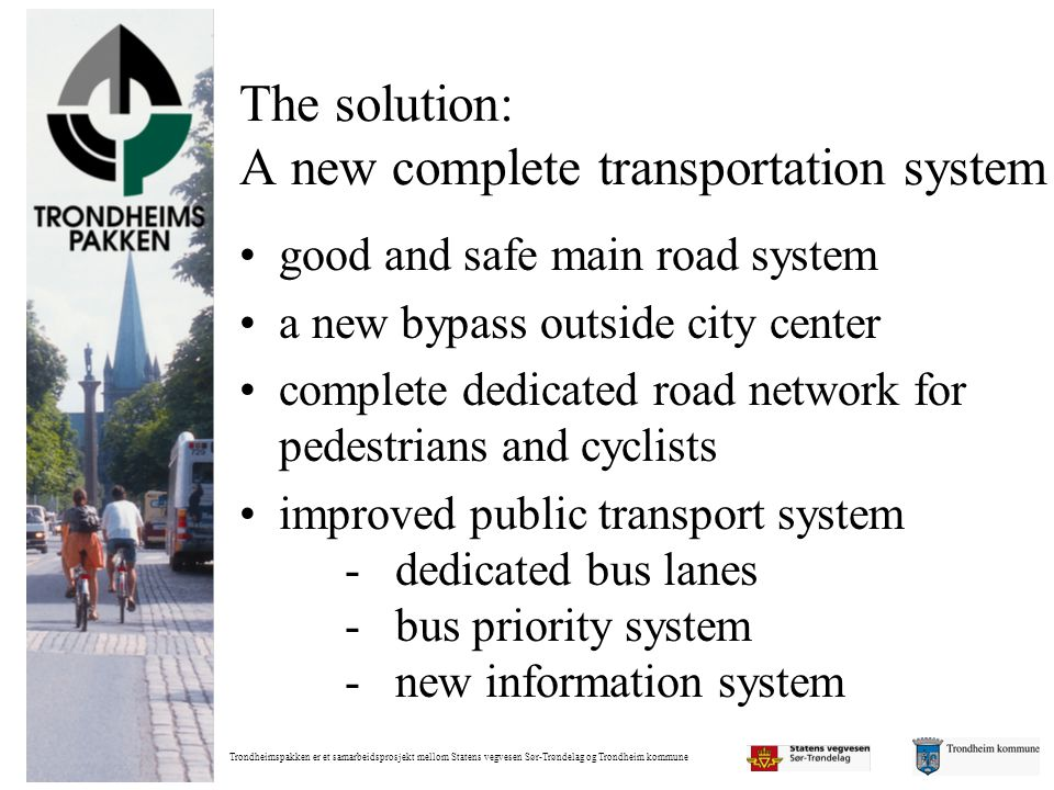 The solution: A new complete transportation system