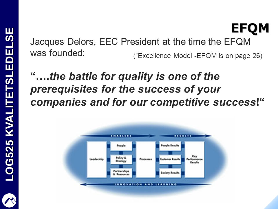 EFQM Jacques Delors, EEC President at the time the EFQM was founded: