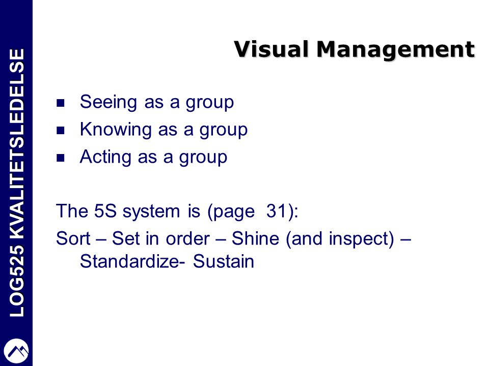 Visual Management Seeing as a group Knowing as a group