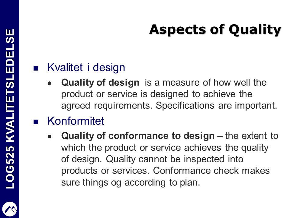 Aspects of Quality Kvalitet i design Konformitet