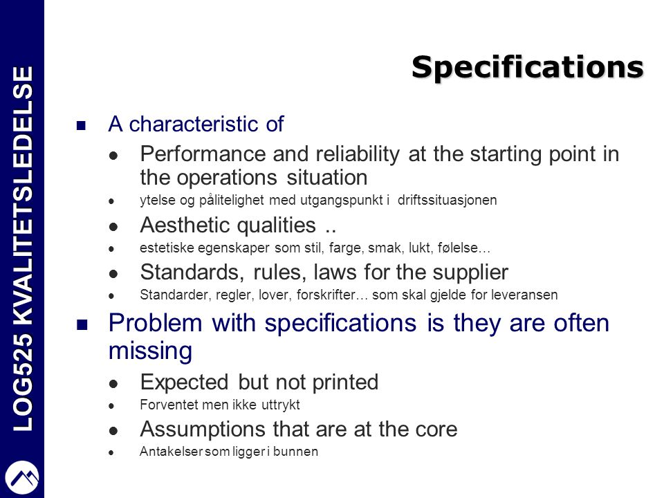 Specifications Problem with specifications is they are often missing