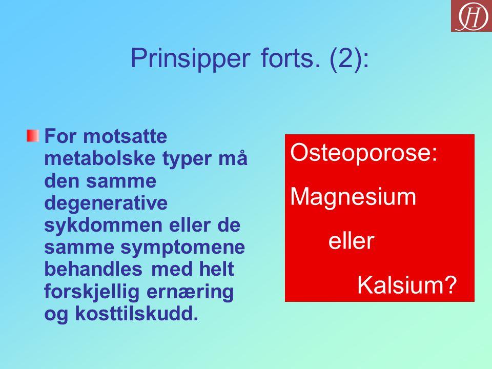 Prinsipper forts. (2): Osteoporose: Magnesium eller Kalsium