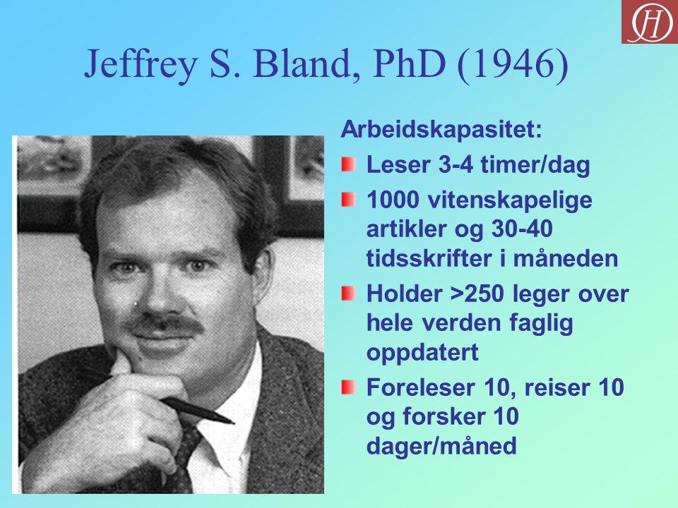 Jeffrey S. Bland, PhD (1946) Arbeidskapasitet: Leser 3-4 timer/dag