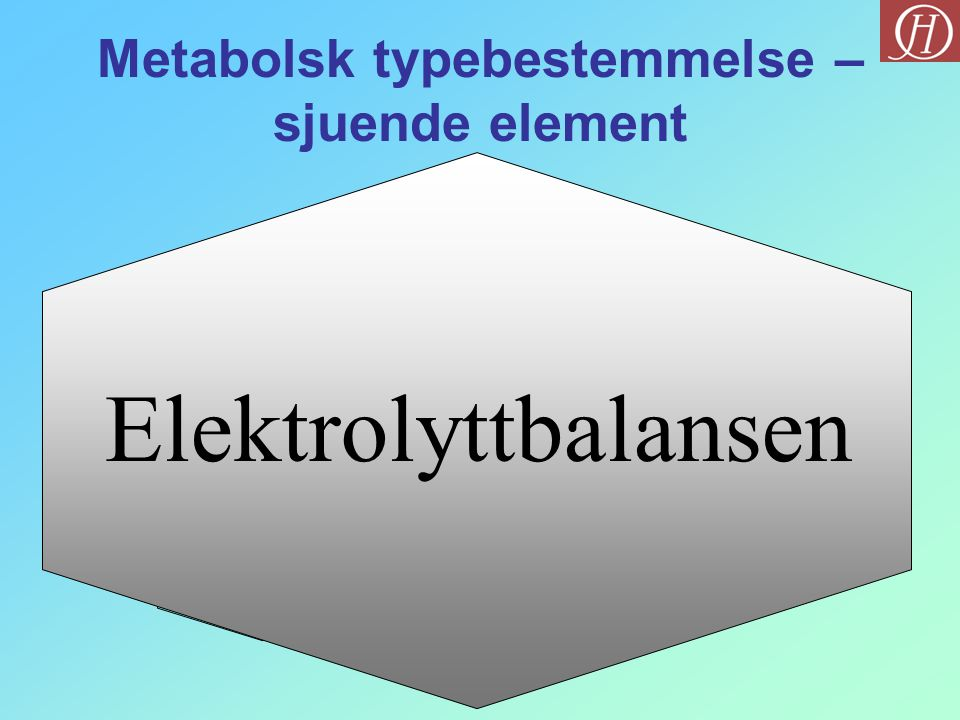 Metabolsk typebestemmelse – sjuende element