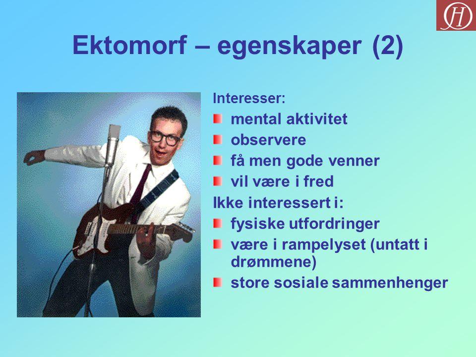 Ektomorf – egenskaper (2)