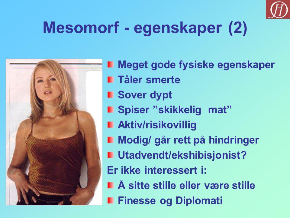 Mesomorf - egenskaper (2)