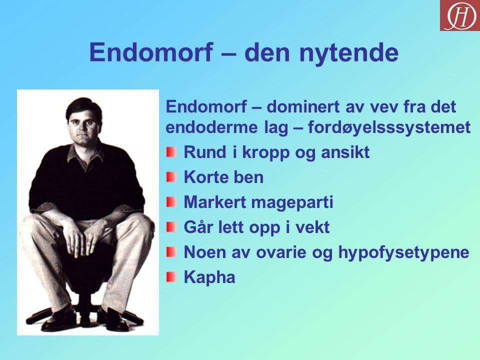 Endomorf – den nytende Endomorf – dominert av vev fra det
