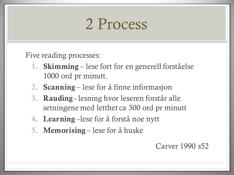 2 Process Five reading processes:
